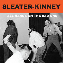 Sleater-kinney_all_hands_on_the_bad_one
